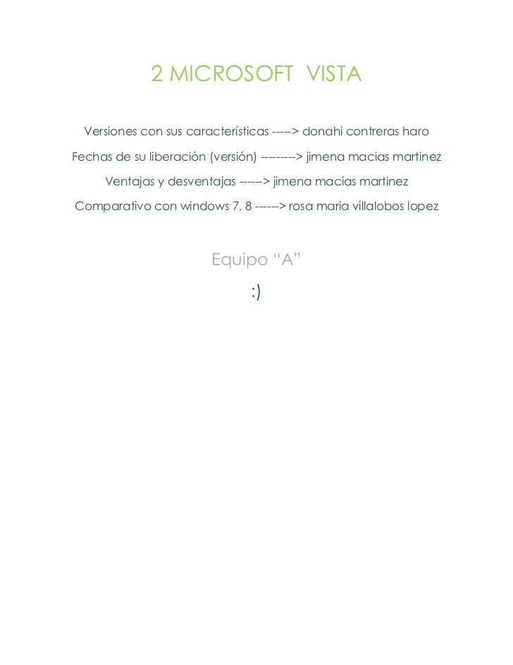 2 MICROSOFT VISTA  Versiones con sus características -----> donahi contreras haroFechas de su liberación (versión) -------...