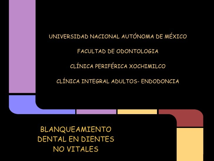 UNIVERSIDAD NACIONAL AUTÓNOMA DE MÉXICO                                 FACULTAD DE ODONTOLOGIA                         ...