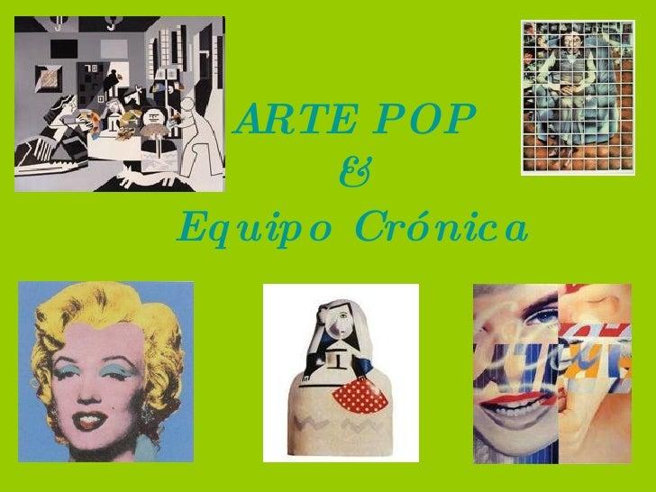 ARTE POP & Equipo Crónica