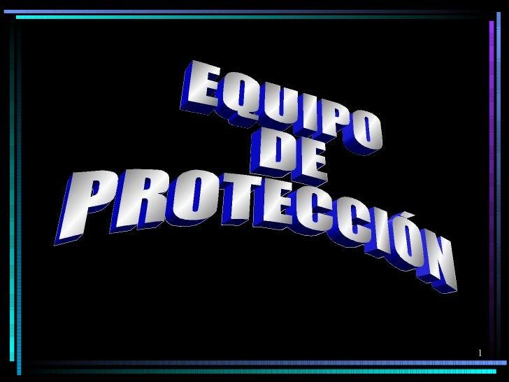 EQUIPO  DE PROTECCIÓN