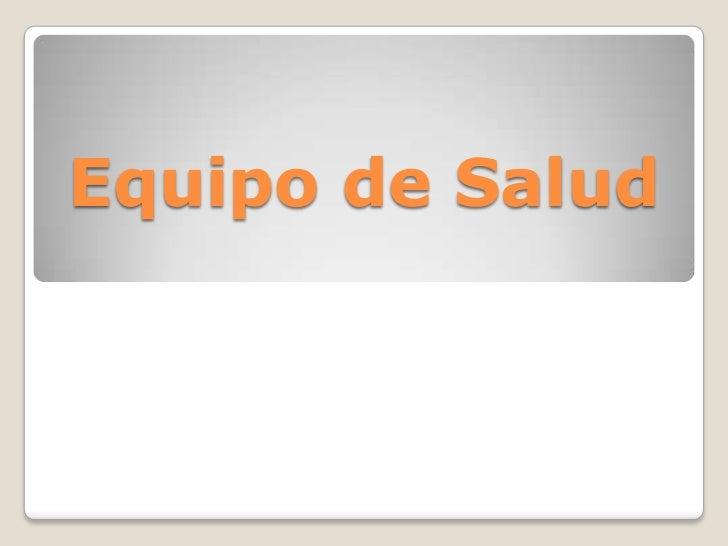 Equipo de Salud<br />
