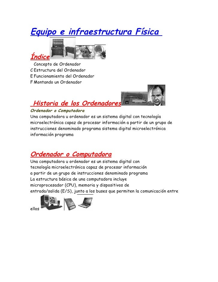 Equipo e infraestructura FísicaÍndice  Concepto de OrdenadorC Estructura del OrdenadorE Funcionamiento del OrdenadorF Mont...