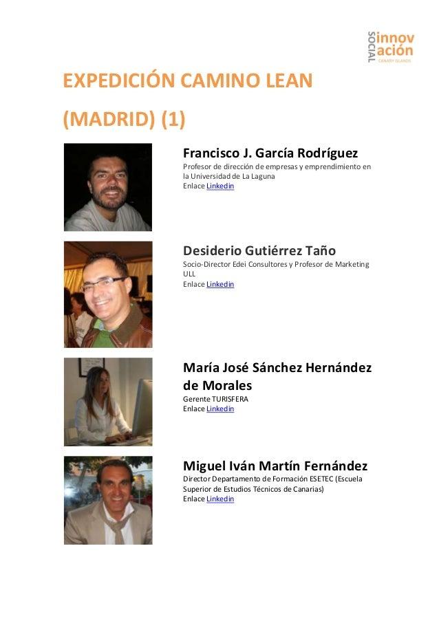 EXPEDICIÓN CAMINO LEAN (MADRID) (1) Francisco J. García Rodríguez Profesor de dirección de empresas y emprendimiento en la...