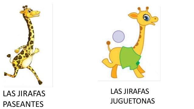 LAS JIRAFAS  PASEANTES  LAS JIRAFAS  JUGUETONAS