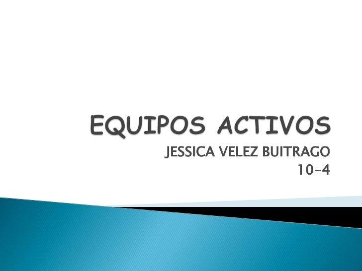 JESSICA VELEZ BUITRAGO                   10-4