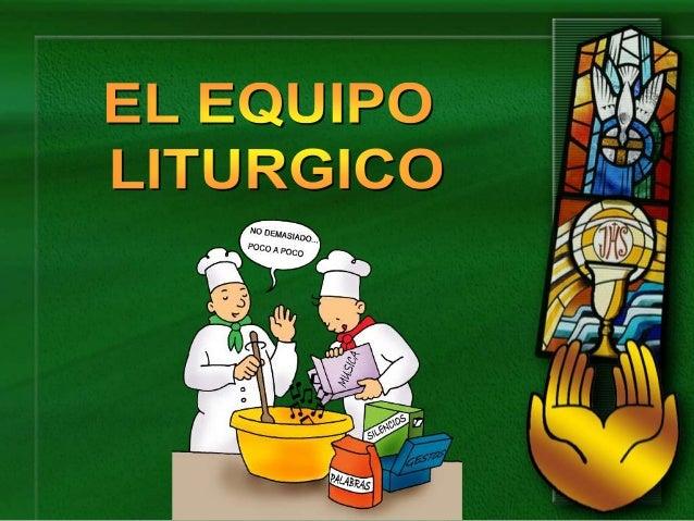 Resultado de imagen para equipo de liturgia