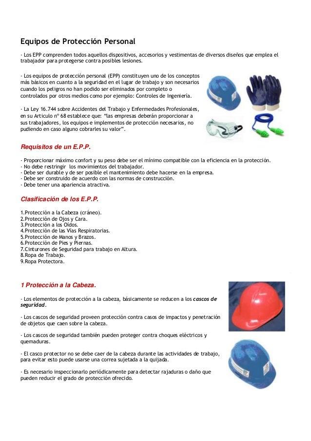 Equipos de Protección Personal- Los EPP comprenden todos aquellos dispositivos, accesorios y vestimentas de diversos diseñ...