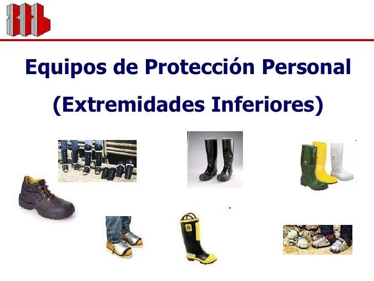 Equipos de Protección Personal <br />(Extremidades Inferiores)<br />