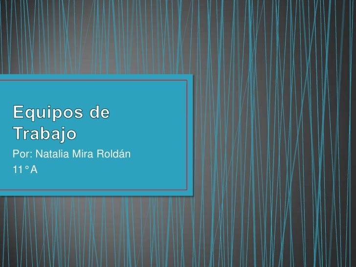 Por: Natalia Mira Roldán11° A
