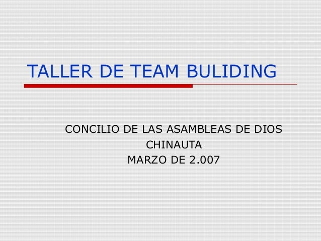 TALLER DE TEAM BULIDING CONCILIO DE LAS ASAMBLEAS DE DIOS CHINAUTA MARZO DE 2.007