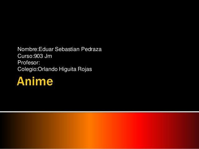 Nombre:Eduar Sebastian PedrazaCurso:903 JmProfesor:Colegio:Orlando Higuita Rojas