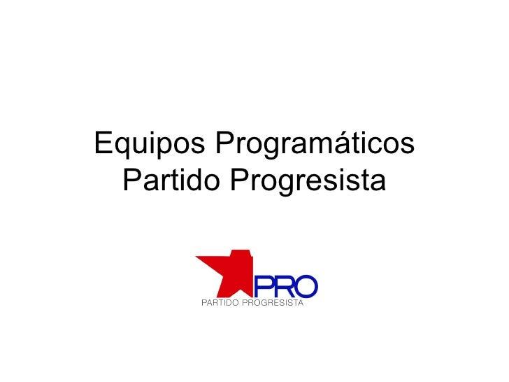 Equipos Programáticos Partido Progresista