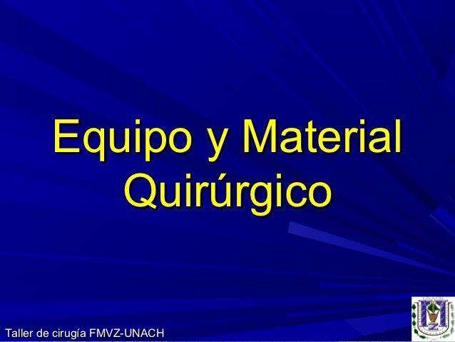 Equipo y Material           QuirúrgicoTaller de cirugía FMVZ-UNACH