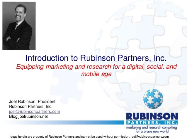 Introduction to Rubinson Partners, Inc. Equipping marketing and research for a digital, social, and mobile age Joel Rubins...