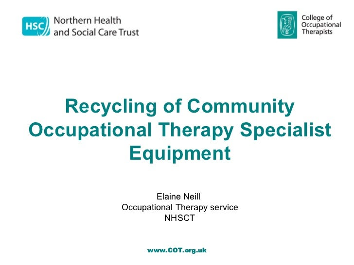 Recycling of Community     Occupational Therapy Specialist              Equipment                      ElaineNeill    ...
