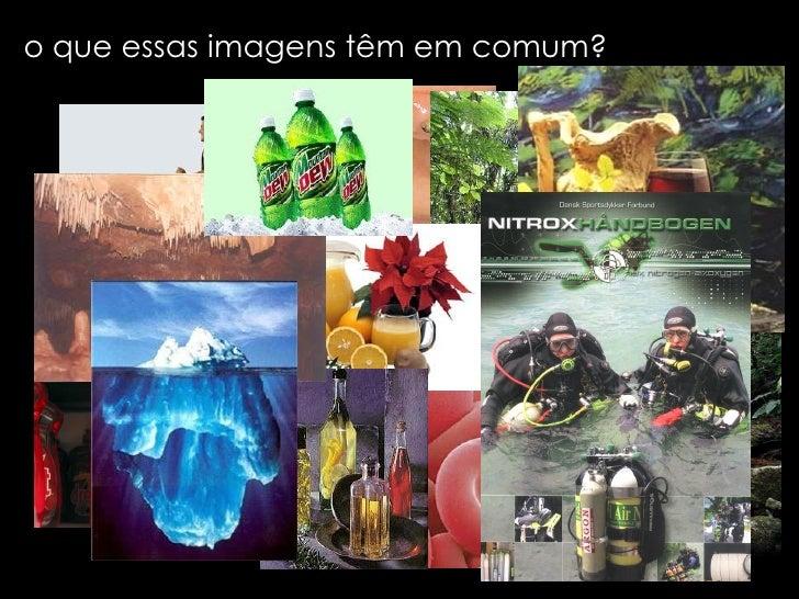 o que essas imagens têm em comum?