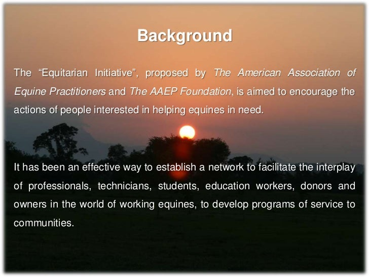 """BackgroundThe """"Equitarian Initiative"""", proposed by The American Association ofEquine Practitioners and The AAEP Foundation..."""