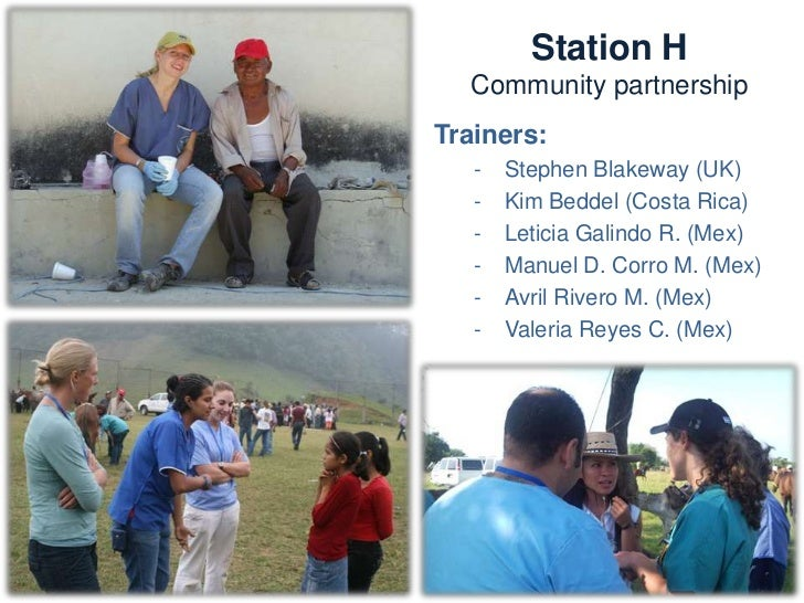 Station H      Community partnershipNeeds:  -   Chairs, tables  -   Training and educational materials      and equipment