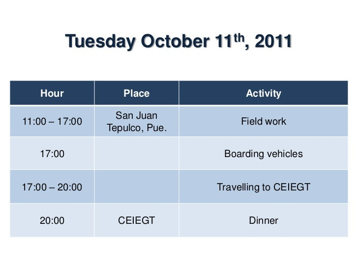 Wednesday October 12th, 2011    Hour           Place                 Activity                Dining room07:00 – 08:00     ...