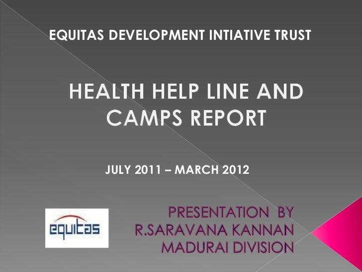 EQUITAS DEVELOPMENT INTIATIVE TRUST       JULY 2011 – MARCH 2012