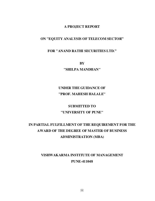 "[i] A PROJECT REPORT ON ""EQUITY ANALYSIS OF TELECOM SECTOR"" FOR ""ANAND RATHI SECURITIES LTD."" BY ""SHILPA MANDHAN"" UNDER TH..."