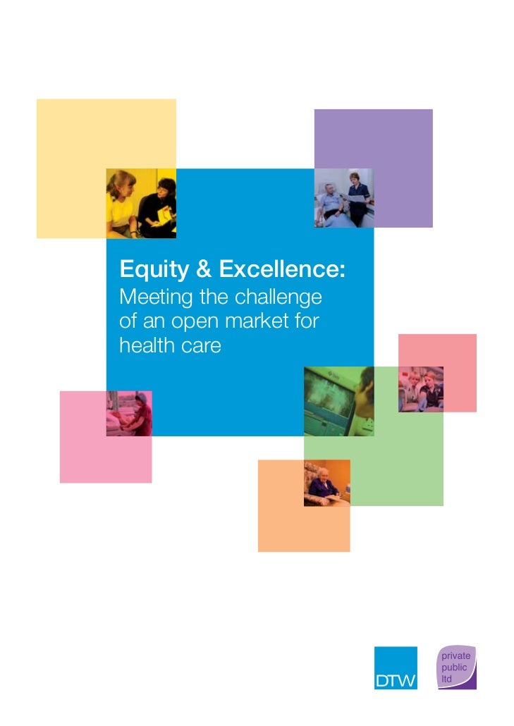 Equity & Excellence:Meeting the challengeof an open market forhealth care