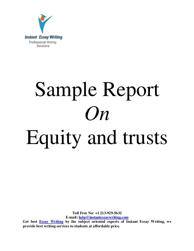 sample on equity and trusts by instant essay writing  instant essay writing toll no 1 213 929 5632 e mail help