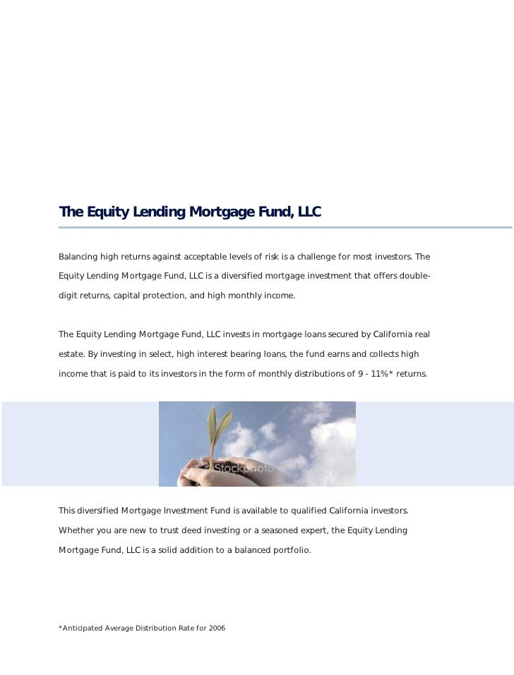 The Equity Lending Mortgage Fund, LLC  Balancing high returns against acceptable levels of risk is a challenge for most in...