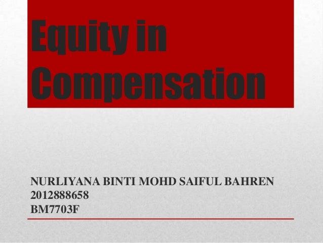 Equity in Compensation NURLIYANA BINTI MOHD SAIFUL BAHREN 2012888658 BM7703F