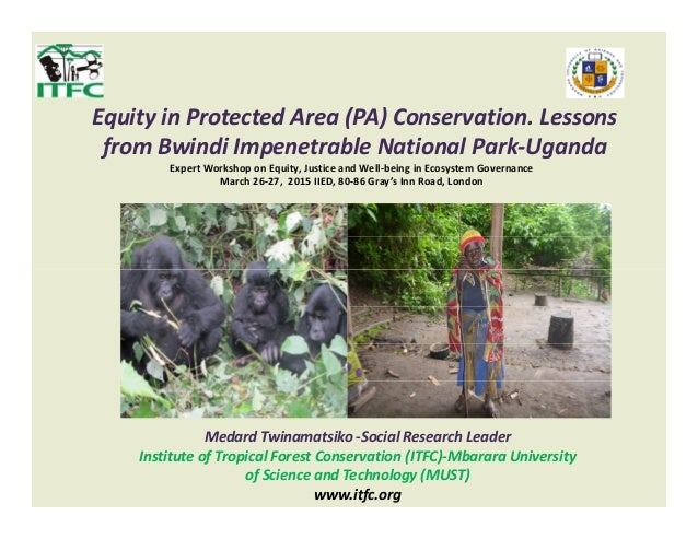 Equity in Protected Area (PA) Conservation. Lessons from Bwindi Impenetrable National Park-Uganda Expert Workshop on Equit...