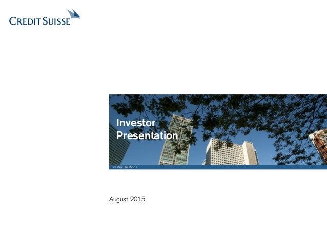 Investor Relations August 2015 Investor Presentation