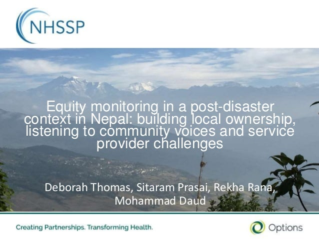 10/18/2018 1 Equity monitoring in a post-disaster context in Nepal: building local ownership, listening to community voice...