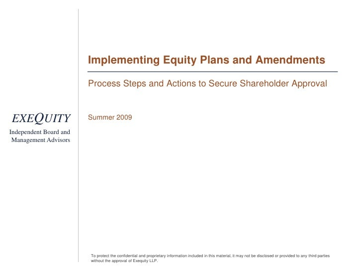Implementing Equity Plans and Amendments<br />Process Steps and Actions to Secure Shareholder Approval<br />Summer 2009<br />