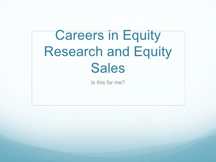 Careers in Equity Research and Equity Sales Is this for me?