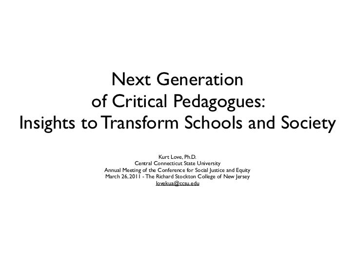 Next Generation          of Critical Pedagogues:Insights to Transform Schools and Society                                 ...