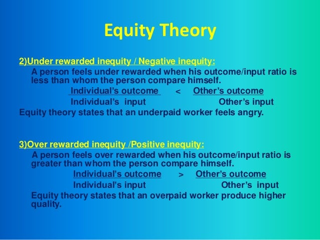 the equity theory of motivation This theory is based on the relatively simple premise that people in organizations want to be treated fairly equity theory focuses on people's desire to be treated with what they perceive as equity and to avoid perceived inequity equity is the belief that we are being treated fairly in relation to others whereas inequity is [.