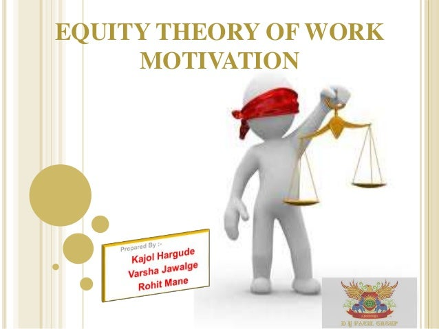 the equity theory in the workforce His approach, equity motivation theory, builds upon the work of maslow's   equity theory is a helpful tool that will allow you to put workplace.