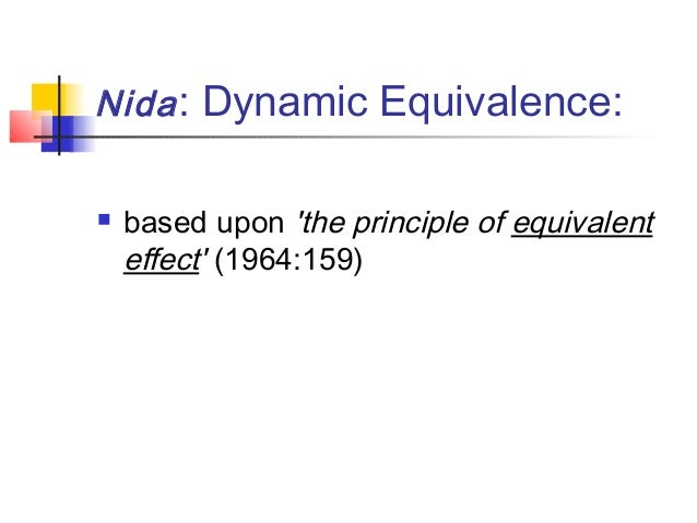 dynamic and formal equivalence 3 essay Yan fu's xin da ya and the three western translation theories this first chapter   xin da ya, nida's formal and dynamic equivalence, newmark's semantic and.