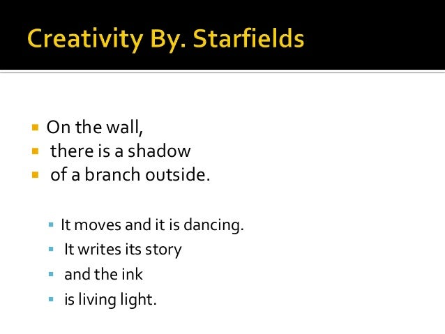  On the wall,  there is a shadow  of a branch outside.  It moves and it is dancing.  It writes its story  and the in...