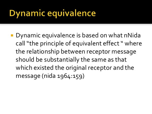 """ Dynamic equivalence is based on what nNida call """"the principle of equivalent effect """" where the relationship between rec..."""