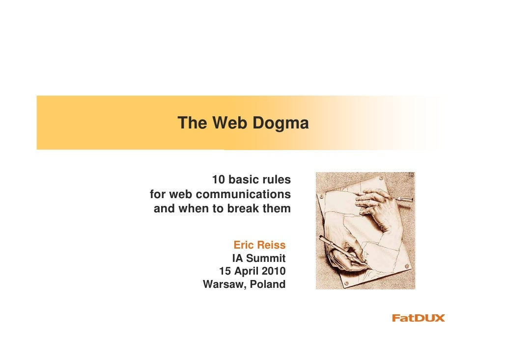 The Web Dogma             10 basic rules for web communications  and when to break them                Eric Reiss         ...
