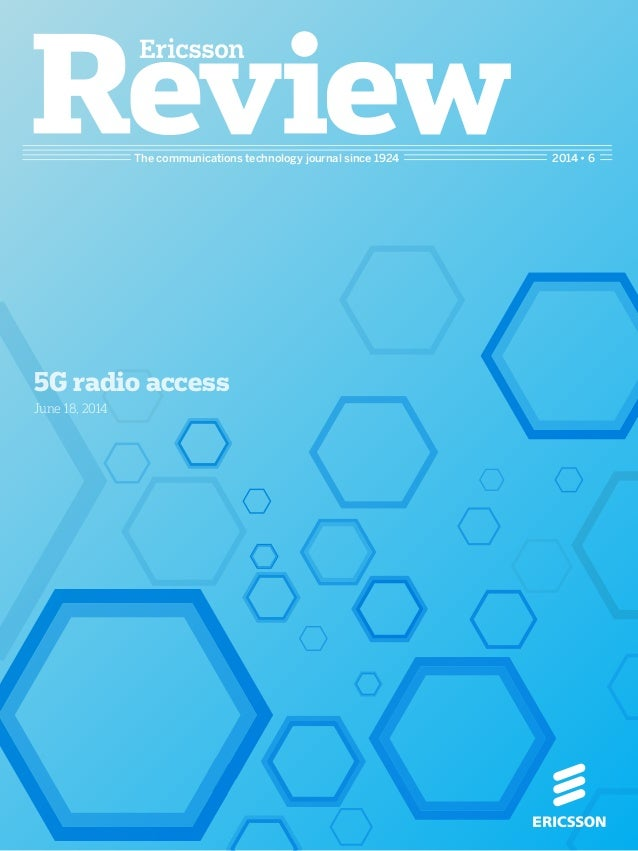 The communications technology journal since 1924 2014 • 6 5G radio access June 18, 2014
