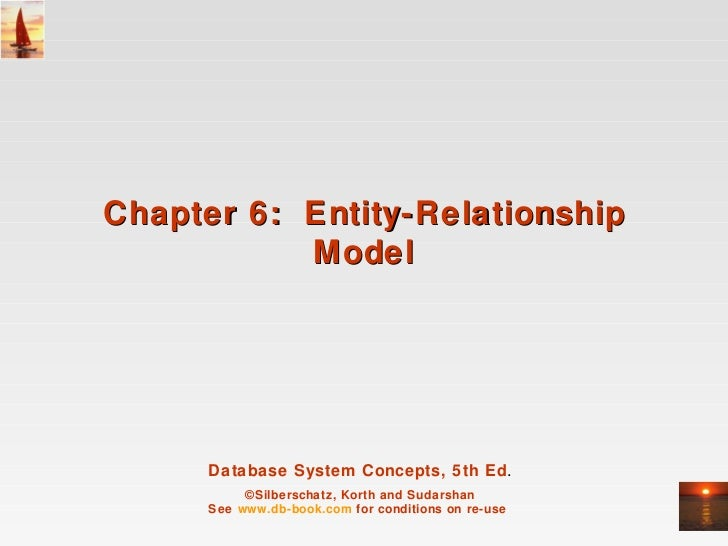 Chapter 6: Entity-Relationship           Model      Database System Concepts, 5th Ed.           ©Silberschatz, Korth and S...