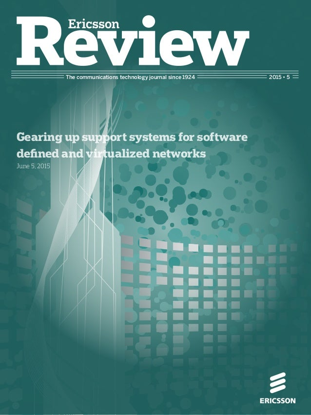 The communications technology journal since 1924 Gearing up support systems for software defined and virtualized networks ...