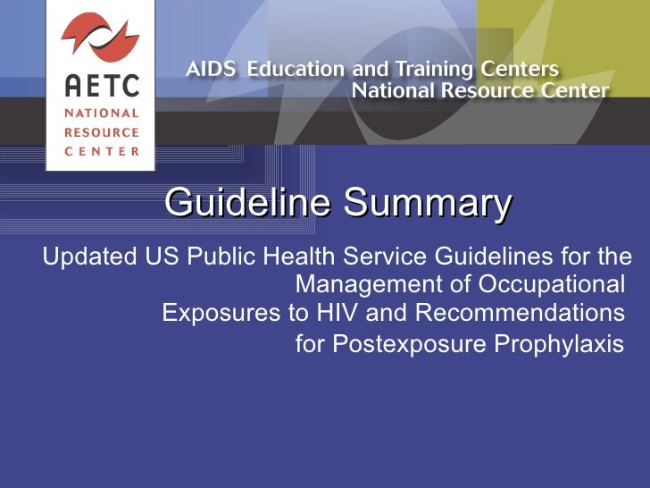 Guideline Summary Updated US Public Health Service Guidelines for the Management of Occupational  Exposures to HIV and Rec...