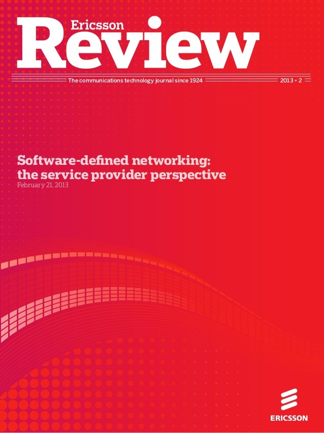 The communications technology journal since 1924 2013 • 2Software-defined networking:the service provider perspectiveFebru...
