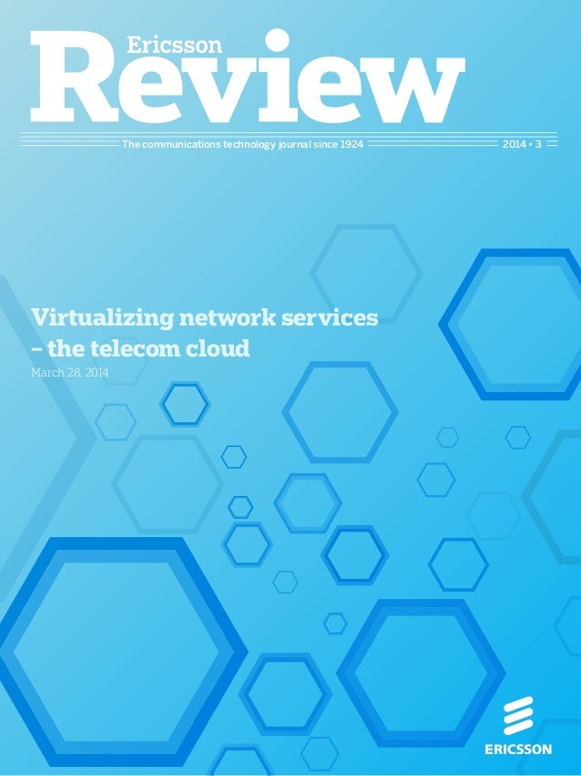 The communications technology journal since 1924 2014 • 3 Virtualizing network services – the telecom cloud March 28, 2014