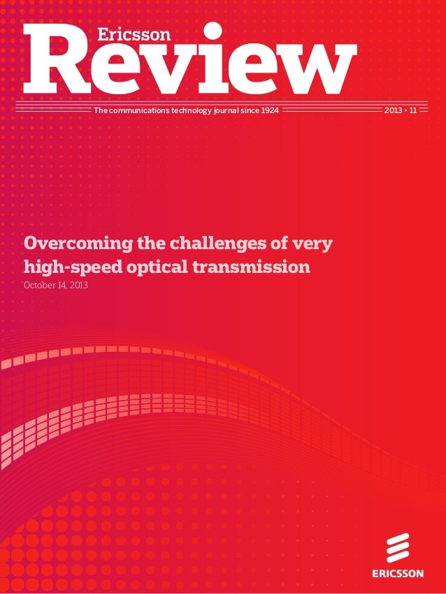 The communications technology journal since 1924 2013 • 11 Overcoming the challenges of very high-speed optical transmissi...