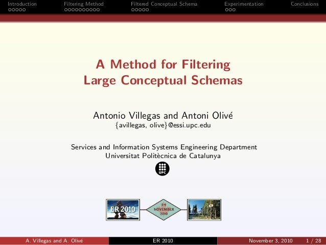Introduction Filtering Method Filtered Conceptual Schema Experimentation Conclusions A Method for Filtering Large Conceptu...