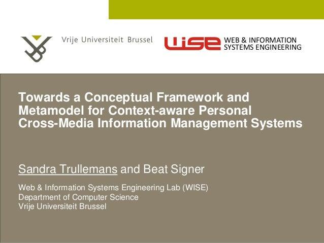 2 December 2005  Towards a Conceptual Framework and  Metamodel for Context-aware Personal  Cross-Media Information Managem...